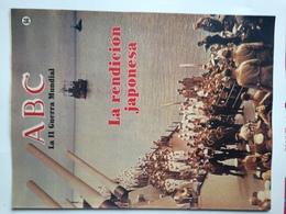 Fascículo La Rendición Japonesa. ABC La II Guerra Mundial. Nº 94. 1989. Editorial Prensa Española. Madrid. España - Espagnol