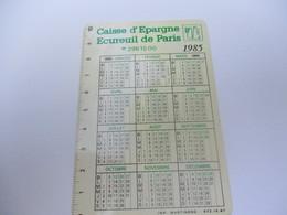 Calendrier De Poche/à Un Volet/Caisse D'Epargne Ecureuil De Paris/Du Tonus Pour Votre épargne/1985    CAL416 - Autres