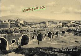 Campania-benevento Il Ponte Vanvitelli Sul Calore Veduta Panoramica Anni 50  ( Vedi Retro Vedi Pubblicita' Strega) - Benevento