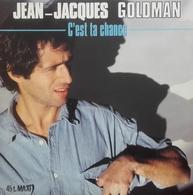 "Jean Jacques Goldman "" C'est Ta Chance "" - 45 Rpm - Maxi-Single"