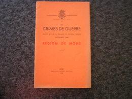LES CRIMES DE GUERRE Région Mons Régionalisme Guerre 40 45 Havay Petit Enghien Blaugies Jemappes Ghlin - Oorlog 1939-45