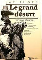 LE GRAND DESERT Par Le GENERAL DAUMAS: UNE CARAVANE AU ROYAUME HAOUSSA - Voyages