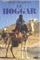 Claude BLANGUERNON : LE HOGGAR Editions Arthaud 1984 - Voyages