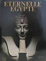 ETERNELLE EGYPTE, Son Art, Ses Monuments, Son Peuple, Son Histoire - F Nathan - Voyages