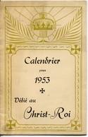 Calendrier 1953 Dédié Au Christ - Roi Format 375 X 195 Mm - Calendriers