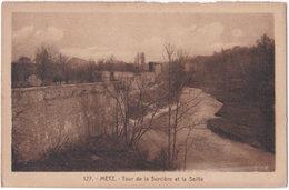 57. METZ. Tour De La Sorcière Et La Seille. 127 - Metz