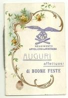"""1801 """" 1° REGGIMENTO ARTIGLIERIA DI MONTAGNA - AUGURI AFFETTUOSI DI BUONE FESTE """"  BIGLIETTO ORIGINALE - Militari"""
