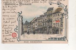 CPA..SOUVENIR DE MULHOUSE.RUE MERCIERE. - Mulhouse