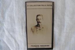 Chromo Félix Potin - Europe - Autriche - Archiduc François-Ferdinand Neveu De L'empereur François-Joseph - Félix Potin