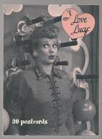 US.- 30 Postcards I Love Lucy Thirty Hilarious Postcards Featuring Scenes From The All-time Favorite TV Comedy Serie - Artiesten