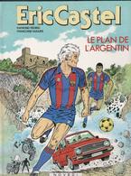 """ERIC CASTEL """"LE PLAN DE L'ARGENTIN"""" - Eric Castel"""