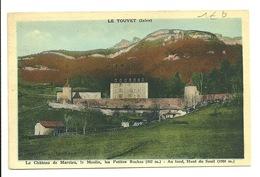 38 - LE TOUVET / LE CHATEAU DE MARCIEU - LE MOULIN - LES PETITES ROCHES - France