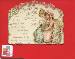 EN L ETAT Calendrier Chromo Carton JOURS DE SOLEIL 1898 Petites Filles Maxime Philosophique Sur La Vie - Petit Format : ...-1900