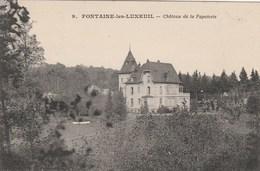 FONTAINE LES LUXEUIL    HAUTE SAONE  70 -  CPA CHATEAU DE LA PAPETERIE - Autres Communes