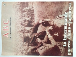 Fascículo La Interminable Guerra Chino Japonesa. ABC La II Guerra Mundial. Nº 50. 1989. Editorial Prensa Española Madrid - Revistas & Periódicos