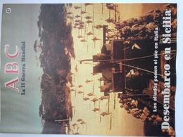 Fascículo Desembarco Aliado En Sicilia, Italia. ABC La II Guerra Mundial. Nº 47. 1989. Editorial Prensa Española. Madrid - Revistas & Periódicos