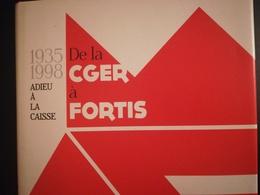 1935  - 1998 DE LA CGER À FORTIS  ADIEU À LA CAISSE LIVRE HISTOIRE BANQUE BELGIQUE ANNÉE 2011 - Cultura