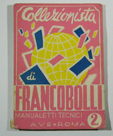 Filatelia _ RUGGIERO: COLLEZIONISTA DI FRANCOBOLLI Manualetti Tecnici (vol. 2) AVE ROMA 1946 - Books, Magazines, Comics