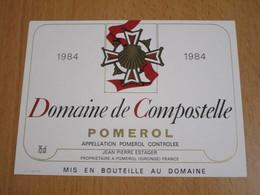 ETIQUETTE DE VIN POMEROL DOMAINE DE COMPOSTELLE 1984 - Bordeaux