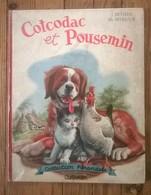 Livre COTCODAC Et POUSSEMIN / COLLECTION FARANDOLE / CASTERMAN 1963 - Casterman