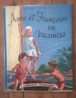 Livre Anne Et Françoise En Vacances / COLLECTION FARANDOLE / CASTERMAN 1964 - Casterman
