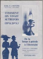 EVEIL A L'HISTOIRE. COMMENT ON VIVAIT AUTREFOIS. DE LA LAMPE A PETROLE A L'ELECTRICITE. - Autres