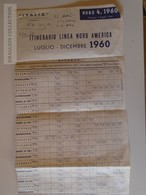 ZA110.1  ITALIA  Societa Di Navigazione GENOVA - It. Lienea Nord America  - 1960 - Vulcania Saturnia Cristoforo Colombo - World
