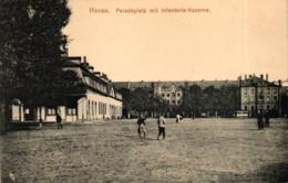 Hanau, Paradeplatz Mit Infanterie-Kaserne, Um 1910/20 - Hanau