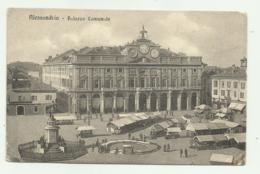 ALESSANDRIA - PALAZZO MUNICIPALE - 1912 VIAGGIATA FP - Alessandria