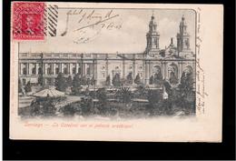 CHILE Santiago La Catedral Con El Palacio Arzobispal  1907OLD POSTCARD 2 Scans - Cile