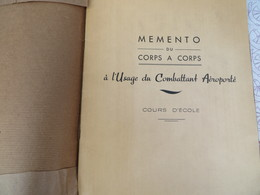 Mémento Du Corps à Corps à L'Usage Du Combattant Aéroporté - 116/07 - Livres, BD, Revues