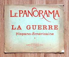 """Le Panorama; 1898; """"La Guerre Hispano - Américaine"""" - Revues Anciennes - Avant 1900"""