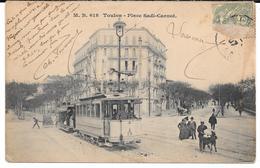 Cpa Toulon   /  Place Sadi-Carnot . (Tramway Gros Plan). - Toulon