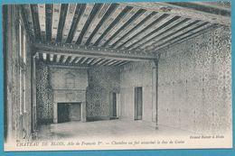 CHATEAU De BLOIS - Aile De François 1er - Chambre Où Fut Assassiné Le Duc De Guise - Blois