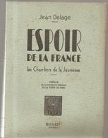 Scoutisme Espoir De La France Les Chantiers De La Jeunesse De Jean Delage Editions Quillet De 1942 - Scouting