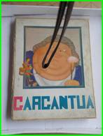 GARGANTUA RABELAIS ILLUST. SAMIVEL DELAGRAVE 1934 Jeunesse Geant Gargamelle Grandgousier - Contes