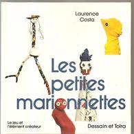 Les Petites Marionnettes De Laurence Costa Le Jeu Et L'élément Créateur Editions Dessain Et Tolra De 1982 - Puppets