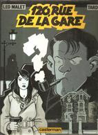 120, Rue De La Gare D'aprés Léo Mallet Dessins De Tardi Des Editions Casterman De 1988 - Tardi