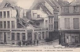 BERGUES / Bombardée,1915: Le Café Du Midi - Place De La République - Guerre 1914-18