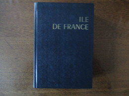 ILE DE FRANCE LES GUIDES BLEUS HACHETTE 1963 - Ile-de-France