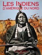 Les INDIENS D'AMERIQUE Du NORD. Colin F.Taylor & W.C.Sturtevant. Solar. 1992. - History