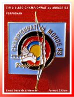 SUPER PIN'S TIR à L'ARC : CHAMPIONNATS Du MONDE 1993 à PERPIGNAN émail Cloisonné Base Or, Format 2X3cm - Tir à L'Arc