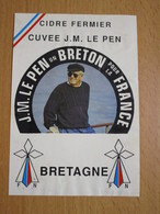 ETIQUETTE DE CIDRE FERMIER CUVEE J.M. LE PEN BRETAGNE J.M. LE PEN UN BRETON POUR LA FRANCE FN - Autres