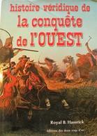 Histoire Véridique De La CONQUETE De L'OUEST. Editions Deux Coqs D'Or. 1977. - History
