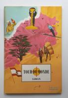 Liban No 68 Oct 1965 Tour Du Monde Jules TALLANDIER Et Nelson Doubleday #07877 - Géographie
