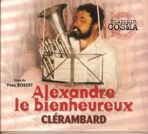 CD. Alexandre Le Bienheureux - CLERAMBARD - 32 Titres - Vladimir COSMA - BO Films De Yves ROBERT Avec Philippe NOIRET - Musique De Films