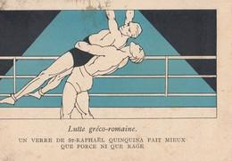 CPA ( SPORT Publicite)  Lutte Greco Romaine (un Verre De St Raphael Quincina Fait Mieux Que Force Ni Que Rage  (b Bur) - Lutte (Wrestling)