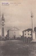 ALTIVOLE-TREVISO-PIAZZA DELLA CHIESA-CARTOLINA NON VIAGGIATA SCRITTA AL RETRO E DATATA 9-11-1917 - Treviso