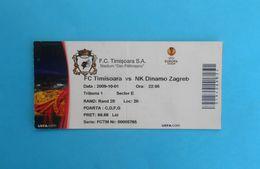 FC TIMISOARA : NK DINAMO - 2009. UEFA EUROPA LEAGUE Football Match Ticket * Soccer Fussball Foot Billet Romania Roumain - Match Tickets