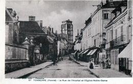 89 - TONNERRE - La Rue De L'hopital Et L'église Notre Dame - Tonnerre